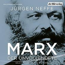 Marx: Der Unvollendete Hörbuch von Jürgen Neffe Gesprochen von: Stefan Wilkening