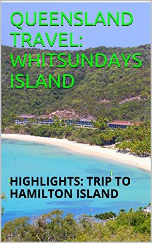 QUEENSLAND TRAVEL: WHITSUNDAYS ISLAND: HIGHLIGHTS: TRIP TO HAMILTON ISLAND