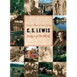 C. S. Lewis: Images of His World