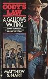 A Gallows Waiting, Matthew H. Hart, 0553297678