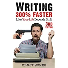 Writing: 25 Writing Tips & Writing Skills for Writing Fiction & Content Writing - Get 300% Faster, Today! (Writing Faster, Writing Skills, Content Writing, ... a Novel, Writing a Book, Creative Writing)