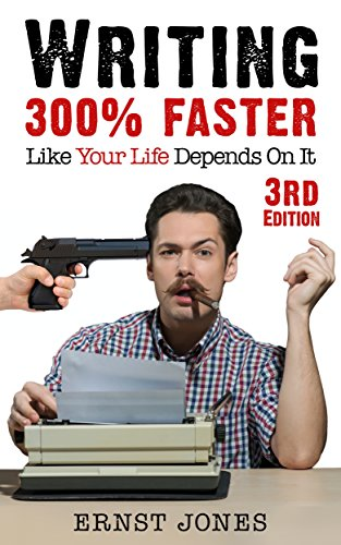 Writing: 300% Faster: Like Your Life Depends On It by [Jones, Ernst]