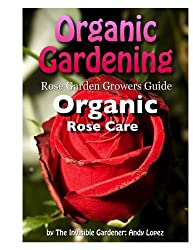 The Natural and Organic Rose (Healthy Rose Series Book 20)