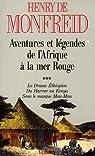 Aventures et légendes de l'Afrique à la Mer rouge : Tome 3, Le drame éthiopien par Monfreid