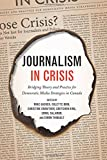 img - for Journalism in Crisis: Bridging Theory and Practice for Democratic Media Strategies in Canada book / textbook / text book