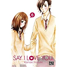 Say I Love You. T06 (French Edition)