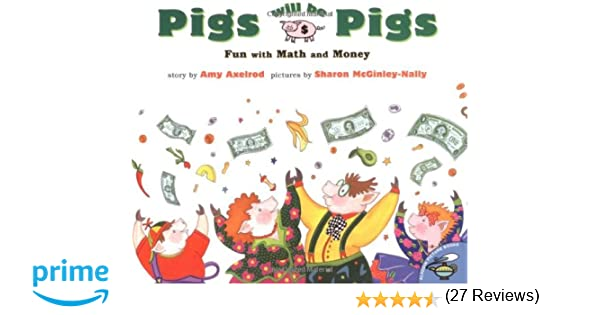Pigs Will Be Pigs: Fun with Math and Money (Fun with Math & Money ...