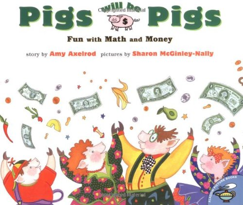 Pigs Will Be Pigs: Fun with Math and Money ()