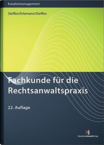 Fachkunde für die Rechtsanwaltspraxis Gebundenes Buch – Dezember 2015 Elmar Erlemann Klaus Steffen Philipp Steffen 3824013169
