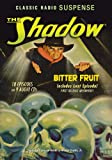 The Shadow: Bitter Fruit (Old Time Radio) (Classic Radio Suspense)