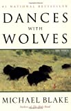 Dances with Wolves, Michael Blake, 0449000753