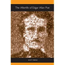 The Afterlife of Edgar Allan Poe (Literary Criticism in Perspective)