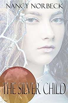 The Silver Child by [Norbeck, Nancy]