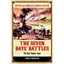 The Seven Days' Battles: The War Begins Anew (Battles and Leaders of the American Civil War)