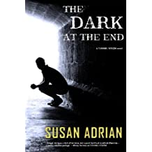 The Dark at the End: A Tunnel Vision Novel (Volume 2)