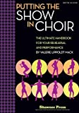 Putting the SHOW in CHOIR, Valerie Lippoldt Mack, 1617743232