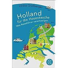 Holland für die Hosentasche: Was Reiseführer verschweigen (Fischer Taschenbibliothek) (German Edition)