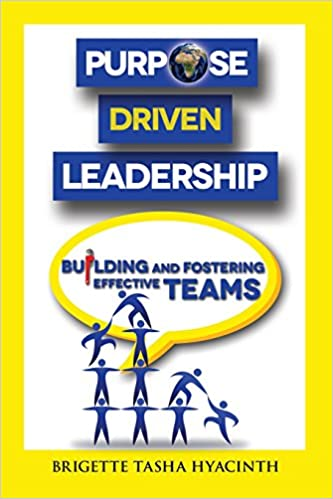 Purpose Driven Leadership Building and Fostering Effective Teams