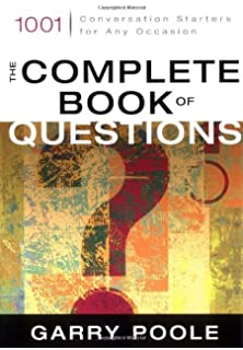 Amazon 4000 questions for getting to know anyone and everyone the complete book of questions 1001 conversation starters for any occasion fandeluxe
