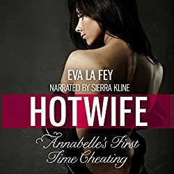 Hotwife: Annabelle's First Time Cheating