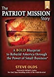 The PATRIOT MISSION Story, Steve Olds, 0989841103
