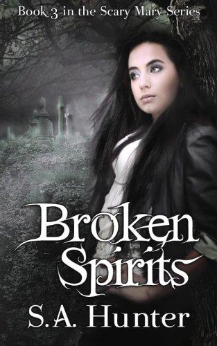 Broken Spirits (The Scary Mary Series) (Volume (Scary Mary Story)