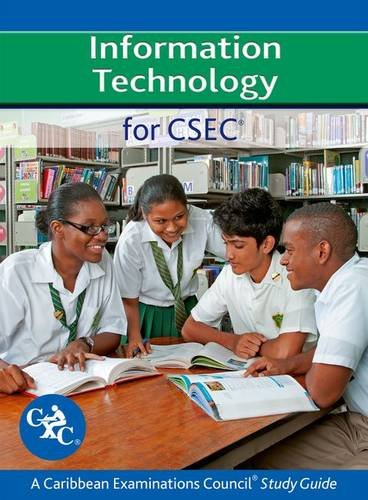 Information Technology for CSEC A Caribbean Examinations Council Study Guide