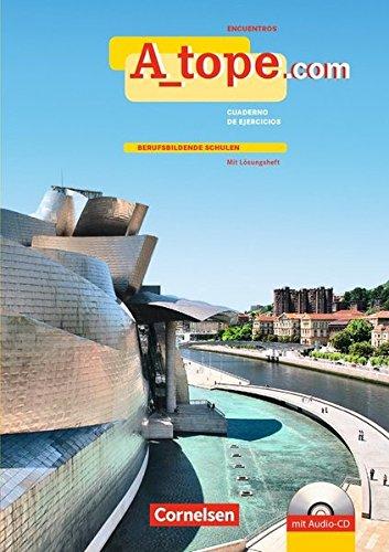 A_tope.com - Ausgabe 2010: Arbeitsheft mit CD - Berufsbildende Schulen: Mit eingelegtem Lösungsheft
