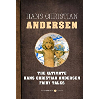 Fairy Tales: The Ultimate Hans Christian Andersen