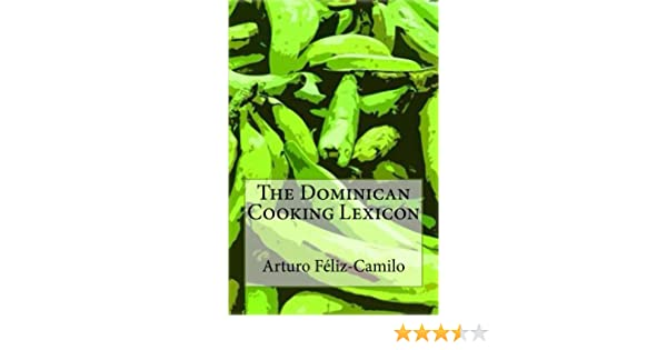 The Dominican Cooking Lexicon Glossary Spanish Pronunciation Keys
