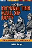 Beyond The Call Of Duty: Army Flight Nursing in World War II