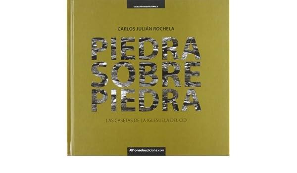 Piedra sobre piedra : las casetas de la Iglesuela del Cid: 9788415221135: Amazon.com: Books
