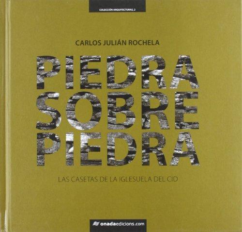 Descargar Libro Piedra Sobre Piedra: Las Casetas De La Iglesuela Del Cid Carlos Julián Rochela