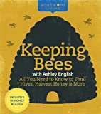 img - for Homemade Living: Keeping Bees with Ashley English: All You Need to Know to Tend Hives, Harvest Honey & More book / textbook / text book