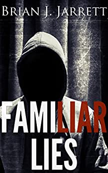 Familiar Lies by [Jarrett, Brian J.]