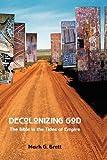 Decolonizing God, Mark G. Brett, 1906055378