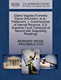 Elaine Yagoda , et Al. , Petitioners, V. Commissioner of Internal Revenue. U. S. Supreme Court Transcript of Record with Supp, Bernard Weiss and Archibald COX, 1270472585