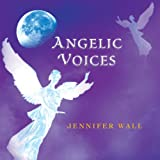 Angelic Voices, Jennifer Wall, 1467001449