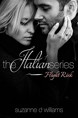 Flight Risk (The Italian Series Book 1) by [Williams, Suzanne D.]