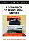 A Companion to Translation Studies (Topics in Translation)