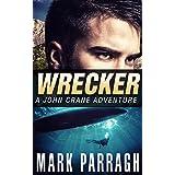 Wrecker: A John Crane Adventure (John Crane Series Book 2)