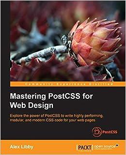 Mastering Postcss For Web Design Libby Alex 9781785885891 Amazon Com Books