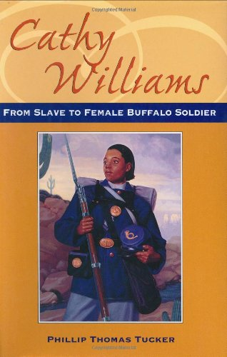 Cathy Williams: From Slave to Buffalo Soldier (Great novels and memoirs of World War I)