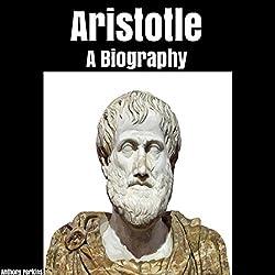 Aristotle: A Biography