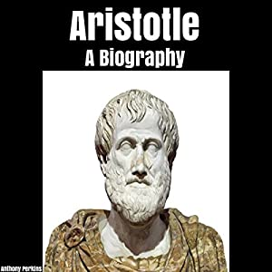 Aristotle: A Biography Audiobook