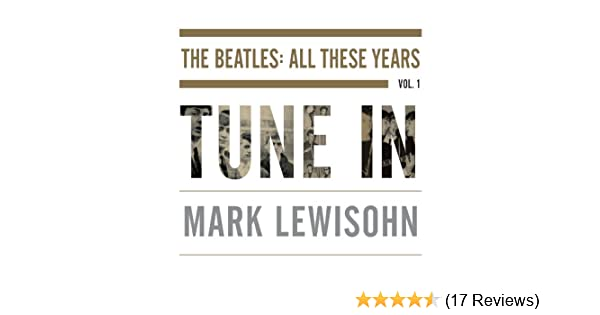 Amazon Tune In The Beatles All These Years Audible Audio