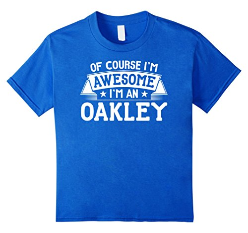 Kids Oakley T-Shirt First or Last Name - Of Course I'm Awesome! 8 Royal - Oakley Girl