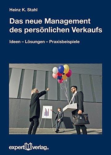 das-neue-management-des-persnlichen-verkaufs-ideen-lsungen-und-praxisbeispiele-von-krista-strauss-praxiswissen-wirtschaft