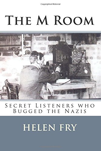 The M Room: Secret Listeners who Bugged the Nazis in WW2: Amazon ...