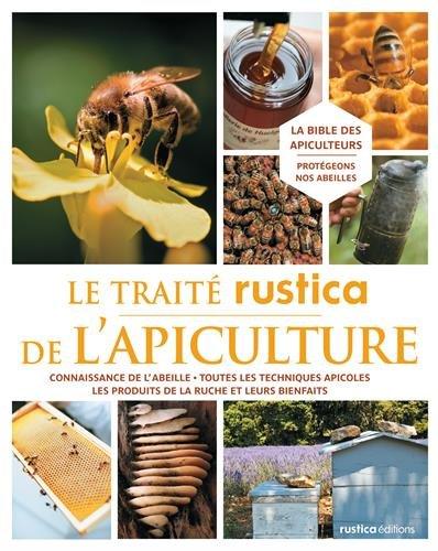 Le traité rustica de l'apiculture Relié – 26 août 2011 Henri Clément Yves Le Conte Jean-Marie Barbancon Bernard Vaissière